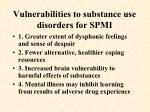 vulnerabilities to substance use disorders for spmi