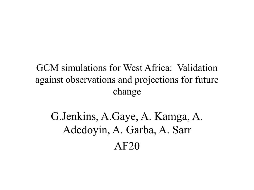 gcm simulations for west africa validation against observations and projections for future change l.