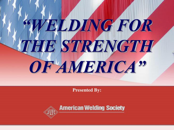 welding for the strength of america n.