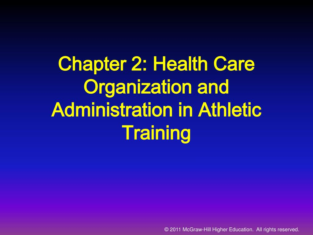 chapter 2 health care organization and administration in athletic training l.
