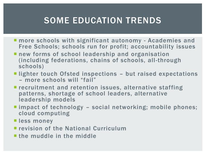 SOME EDUCATION TRENDS