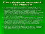 el aprendizaje como procesamiento de la informaci n