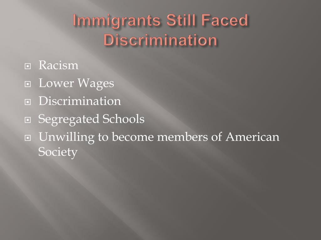 Immigrants Still Faced Discrimination
