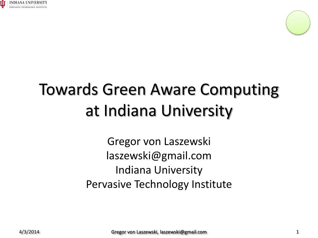 towards green aware computing at indiana university l.
