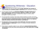questioning whiteness education35