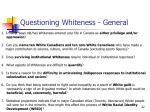 questioning whiteness general