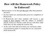 how will the homework policy be enforced