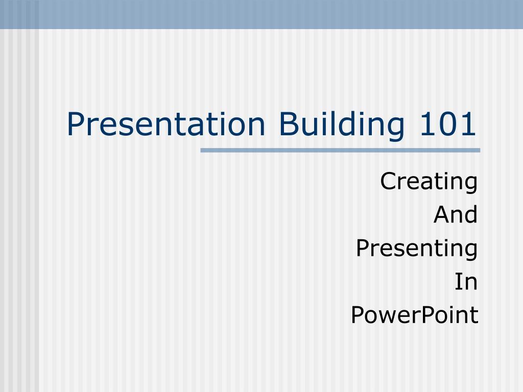 presentation building 101 l.