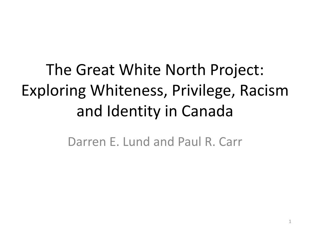 the great white north project exploring whiteness privilege racism and identity in canada l.