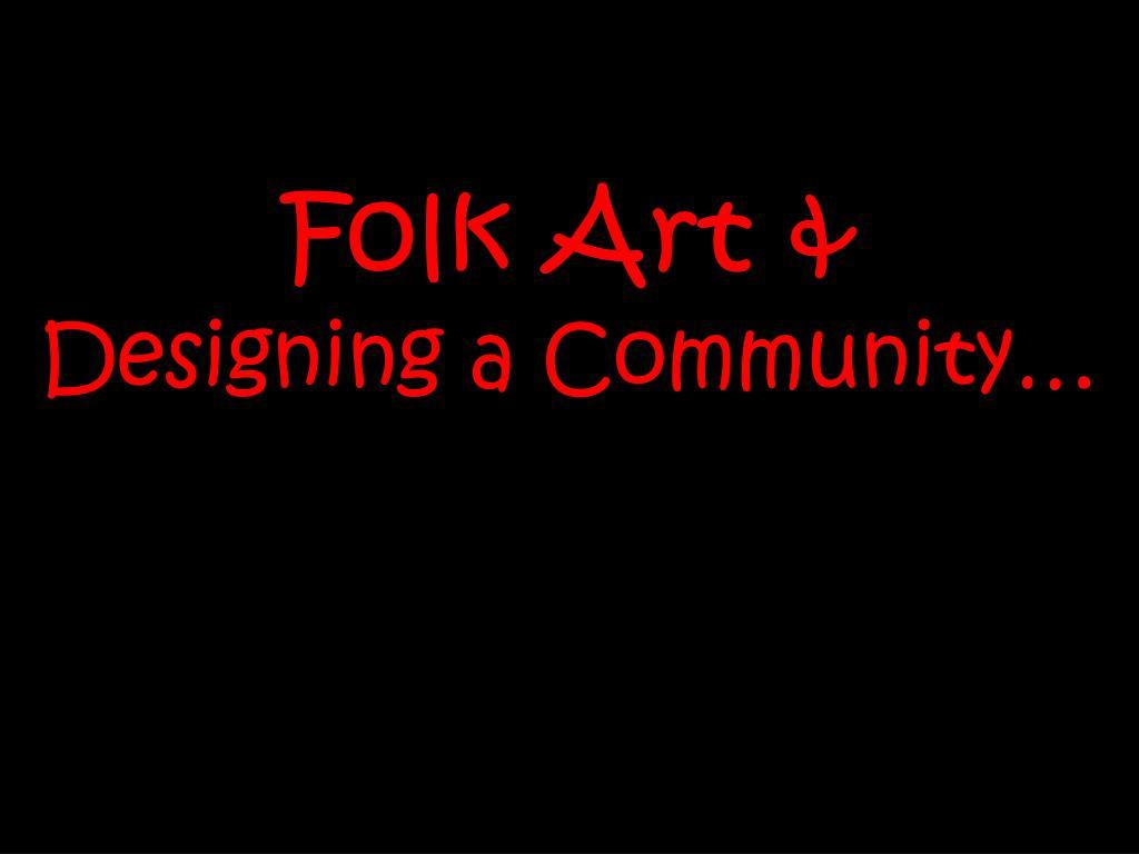 folk art designing a community l.