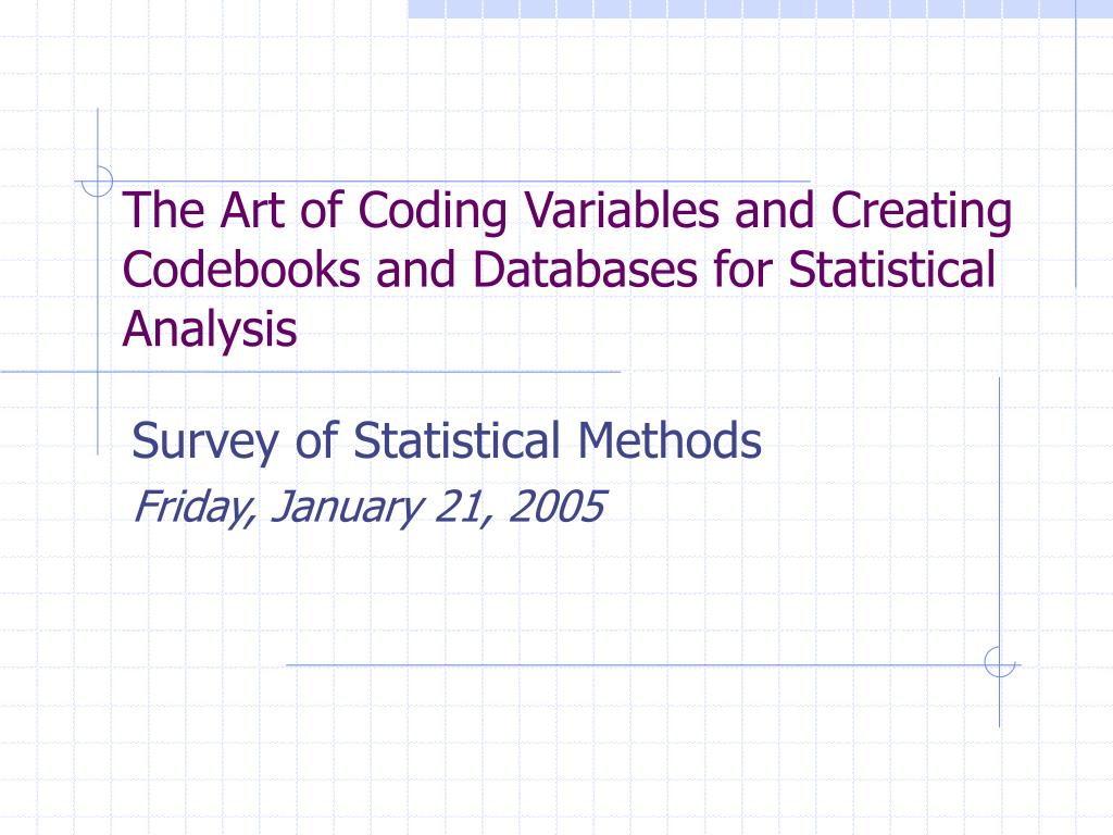 the art of coding variables and creating codebooks and databases for statistical analysis l.