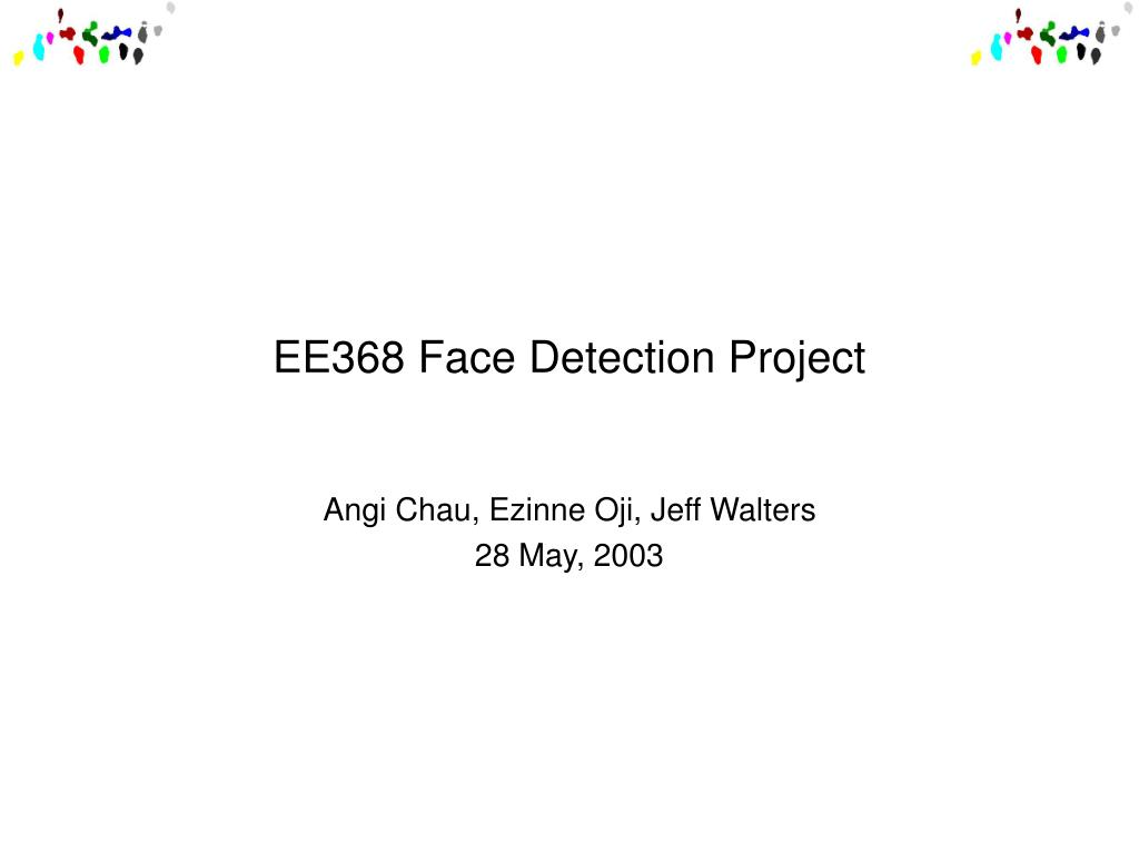 ee368 face detection project l.