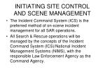 initiating site control and scene management