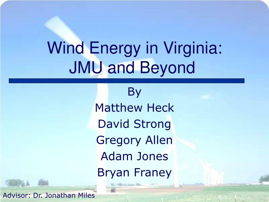 wind energy in virginia jmu and beyond l.