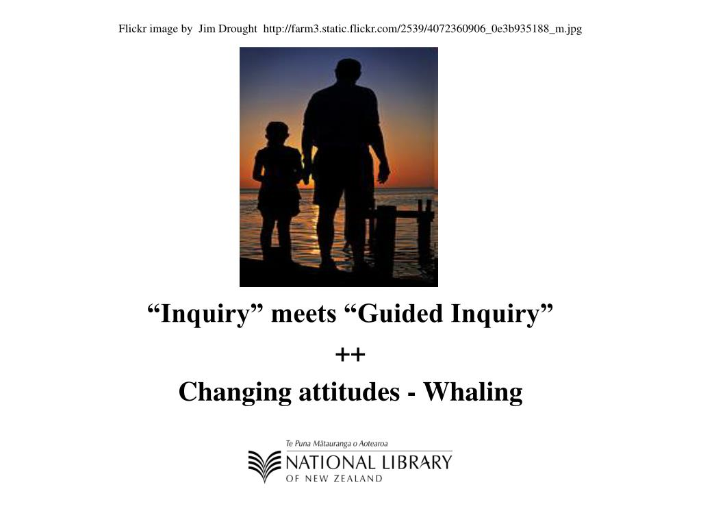 inquiry meets guided inquiry changing attitudes whaling l.