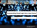 incorporating visual logic into a java course