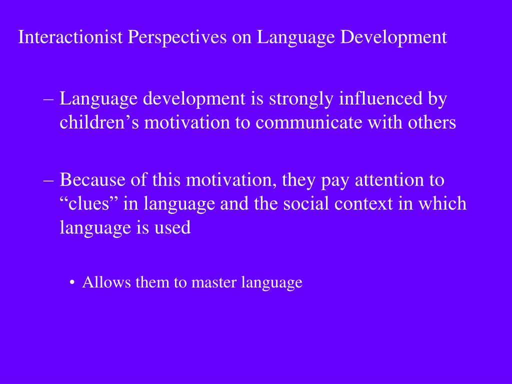 Interactionist Perspectives on Language Development