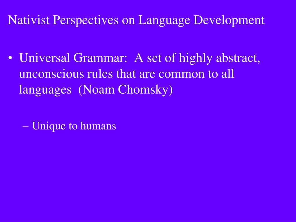Nativist Perspectives on Language Development