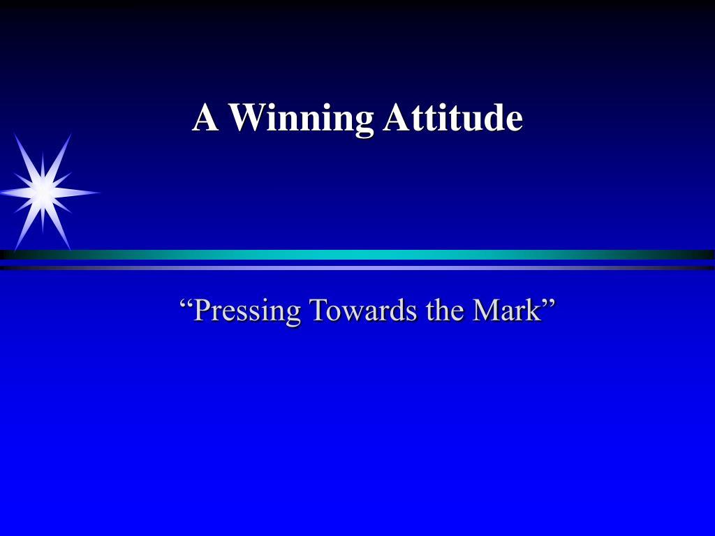 A Winning Attitude