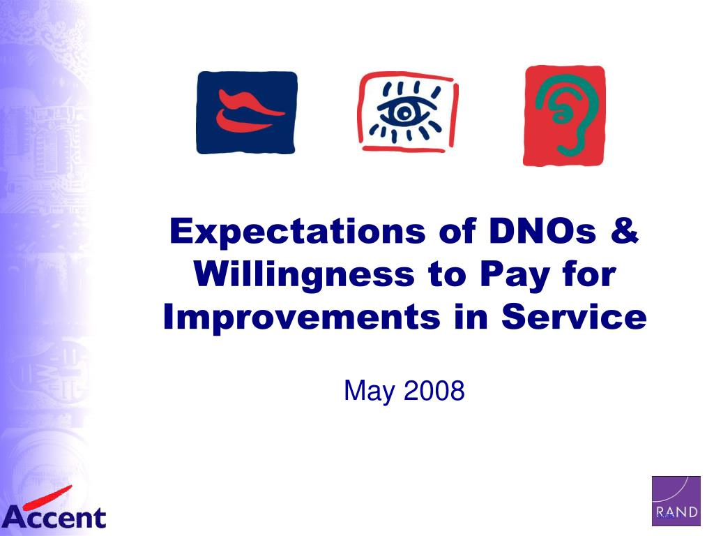 expectations of dnos willingness to pay for improvements in service l.