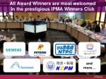 all award w inners are most welcomed in the prestigious ipma winners club
