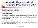 acuerdo reparatorio el c digo procesal del 200417