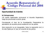 acuerdo reparatorio el c digo procesal del 200418