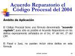 acuerdo reparatorio el c digo procesal del 200419