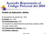 acuerdo reparatorio el c digo procesal del 200421