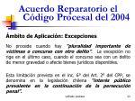 acuerdo reparatorio el c digo procesal del 200423