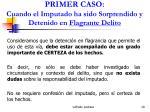 primer caso cuando el imputado ha sido sorprendido y detenido en flagrante delito29