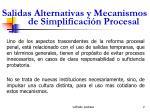 salidas alternativas y mecanismos de simplificaci n procesal