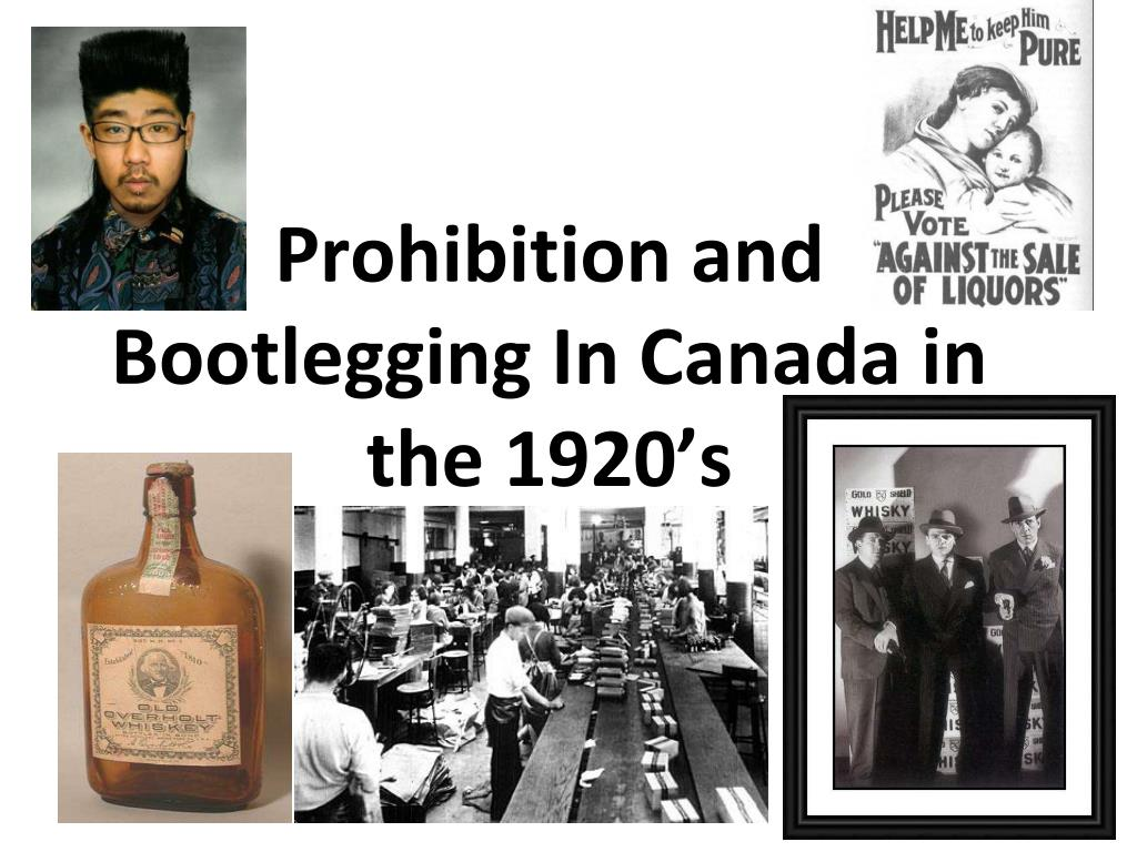 prohibition and bootlegging in canada in the 1920 s l.