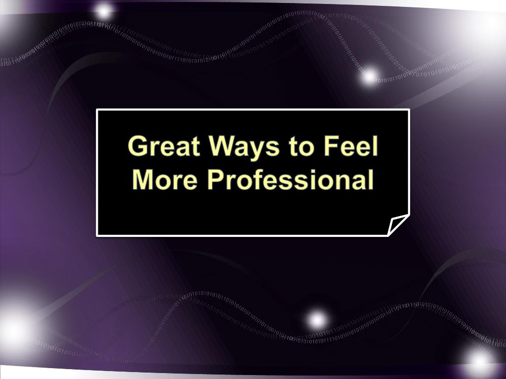 great ways to feel more professional l.