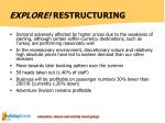 explore restructuring