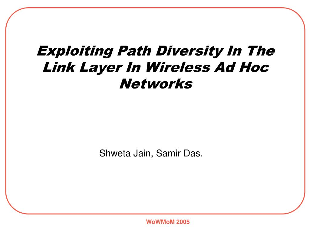 exploiting path diversity in the link layer in wireless ad hoc networks l.
