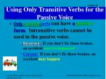 using only transitive verbs for the passive voice