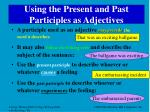 using the present and past participles as adjectives