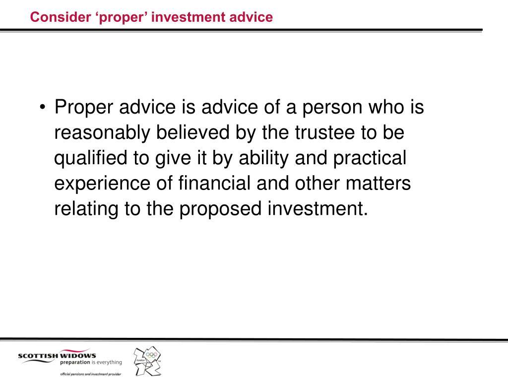 Consider 'proper' investment advice
