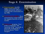 stage 4 extermination