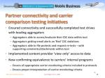 partner connectivity and carrier comparison testing initiatives