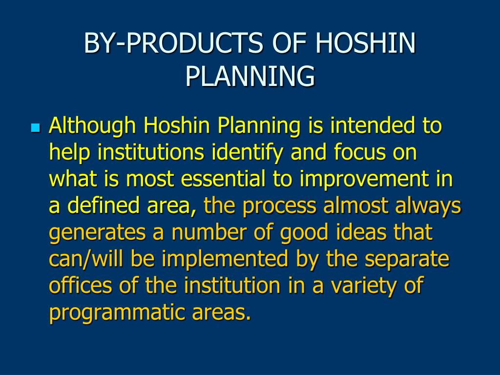 BY-PRODUCTS OF HOSHIN PLANNING