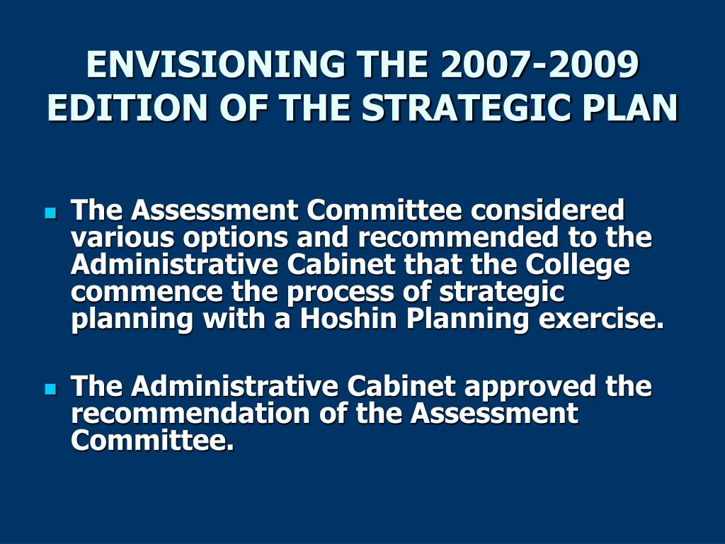 ENVISIONING THE 2007-2009 EDITION OF THE STRATEGIC PLAN