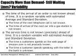 capacity more than demand still waiting lines variability
