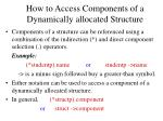 how to access components of a dynamically allocated structure