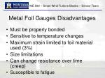 metal foil gauges disadvantages
