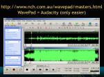 http www nch com au wavepad masters html wavepad audacity only easier