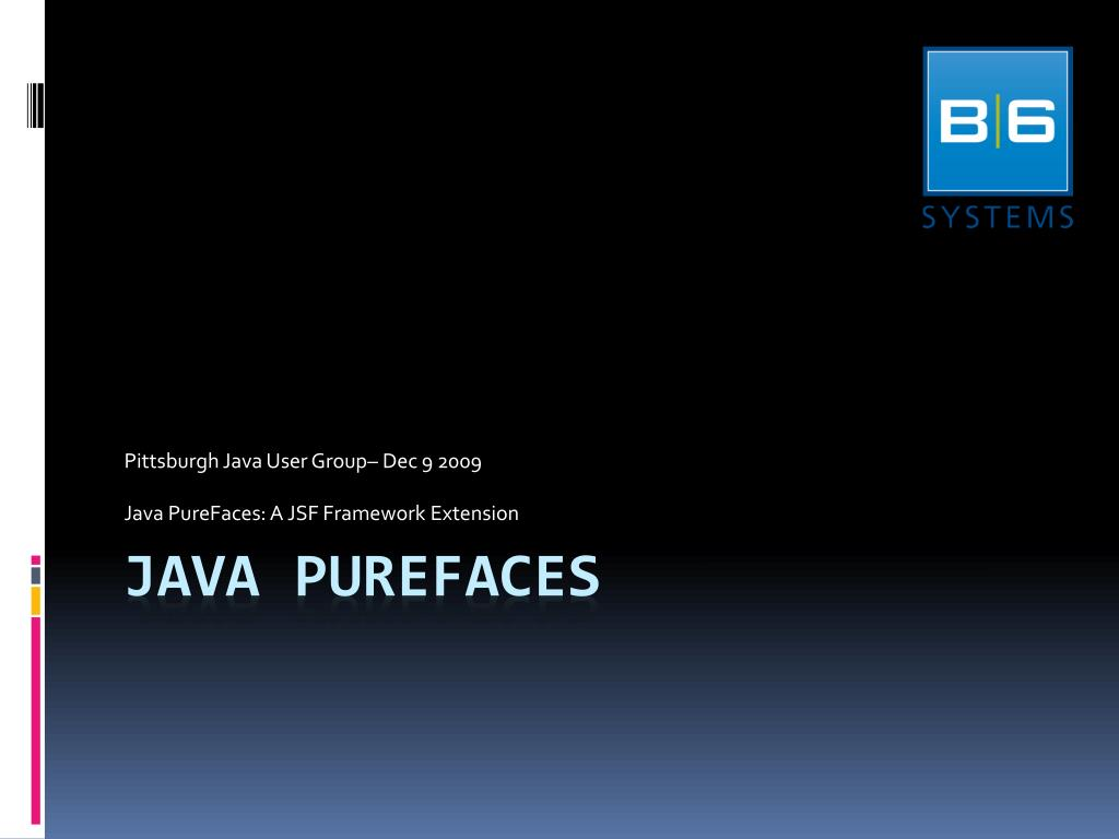 pittsburgh java user group dec 9 2009 java purefaces a jsf framework extension l.
