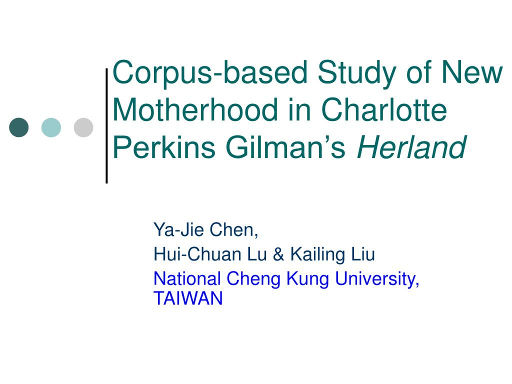 corpus based study of new motherhood in charlotte perkins gilman s herland l.