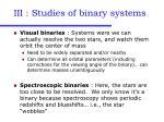 iii studies of binary systems
